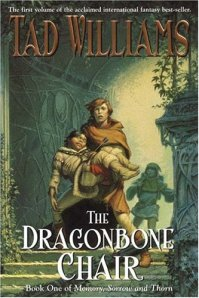 Cover of The Dragonbone Chair, book 1 of Memory, Sorrow and Thorn