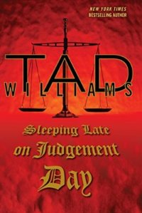 Cover of Sleeping Late on Judgement Day by Tad Williams (DAW Books).